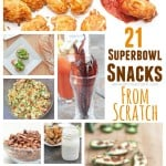 21 Superbowl Snacks From Scratch