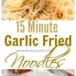 15 Minute Garlic Fried Noodles: In only 15 minutes, and a lot of garlic, you can make this delicious Asian inspired side dish!