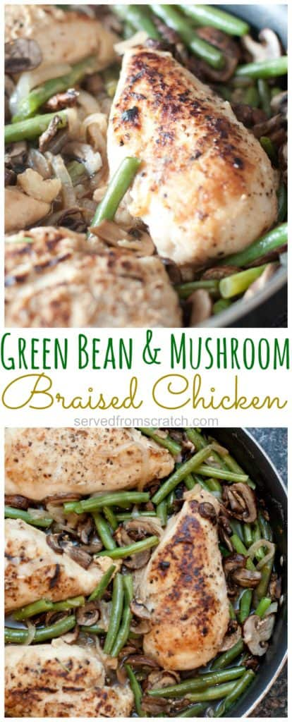 Everything you need in one pan. This Green Bean and Mushroom Braised Chicken is an easy and delicious weeknight dinner. #chicken #greenbeanmushroom #recipe #boneless #braisedchicken #dinner