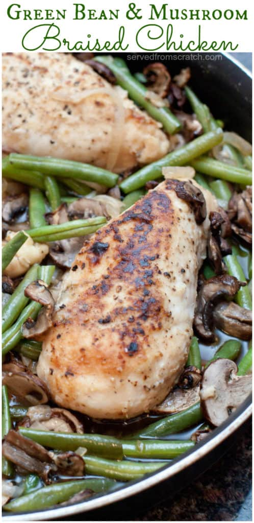 cooked chicken in a pan with green beans and mushrooms and Pinterest pin text.