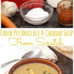 Perfect for fall, this Crock Pot Broccoli Cheddar Soup From Scratch is cheesy and creamy but without any cream or store bought canned goods. #crockpot #broccolicheddar #soup #easy #slowcooker
